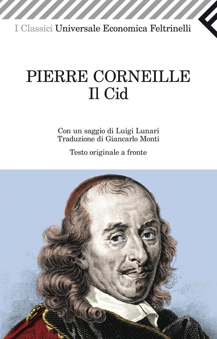 "Pierre Corneille, ""Il Cid"", Universale Economica I Classici."