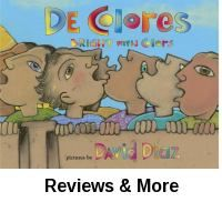 De colores (Bright with colors). Illust. by David Diaz.│This illustrated book for children presents the words and score of the two first verses of famous folk song De Colores, which celebrates the arrival of spring. Illustrated by a Caldecott Medal winner with fanciful oil pastels. Includes a musical score, which is great for the musically inclined members of your family. Bilingual.