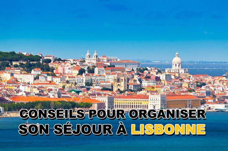 Vous partez au Portugal, voici tous les conseils pour organiser son séjour à Lisbonne et toutes les informations pour préparer son voyage.
