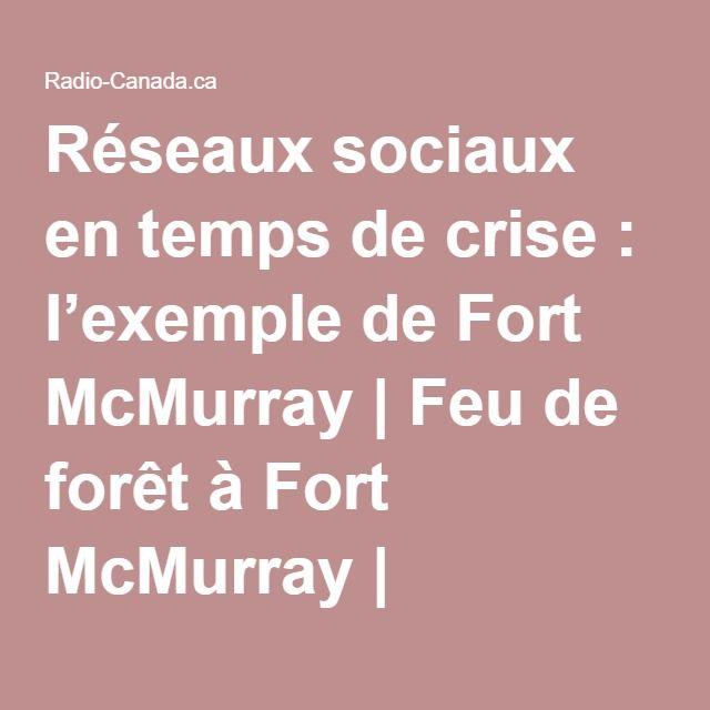 Réseaux sociaux en temps de crise : l'exemple de Fort McMurray   Feu de forêt à Fort McMurray   ICI.Radio-Canada.ca