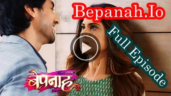 Watch Bepanah 26th June 2018 Colors Tv Serial Voot Complete