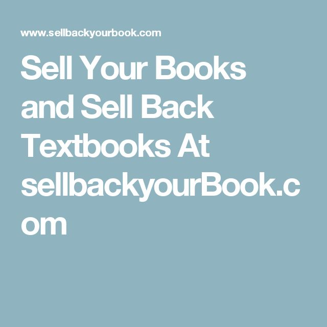 Sell Your Books and Sell Back Textbooks At sellbackyourBook.com