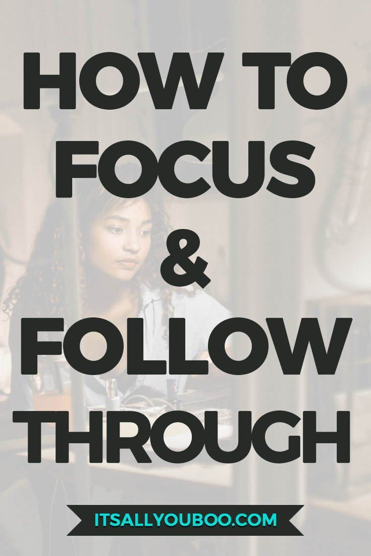How To Stay Focused And Finally Follow Through On Achieving Your Goals? // Its All You Boo --#productivity #entrepreneur