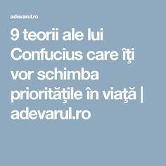 9 teorii ale lui Confucius care îţi vor schimba priorităţile în viaţă | adevarul.ro