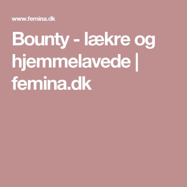 Bounty - lækre og hjemmelavede | femina.dk
