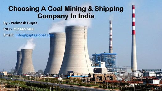 As the top coal mining company in India, Padmesh Gupta Coal is also interested in logistics and high fuel costs. Regardless of all these, the transportation organizations in India investigate open doors in digging, seaward administrations and even coal mining. The padmesh gupta family is the biggest payload company in India and Great Eastern Shipping; we are largest private shipping company in India. Gupta Coalfields & Washeries in the previous months developed an interest in the raw pet...