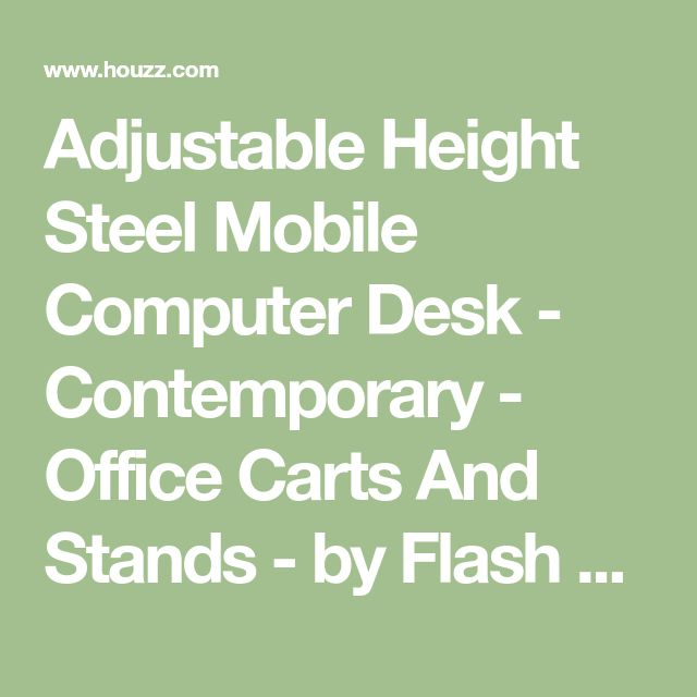 Adjustable Height Steel Mobile Computer Desk - Contemporary - Office Carts And Stands - by Flash Furniture