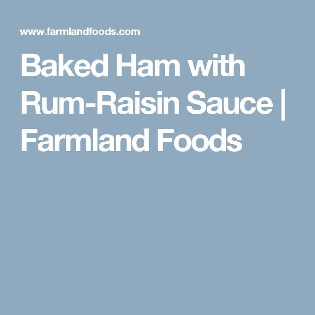 Baked Ham with Rum-Raisin Sauce | Farmland Foods