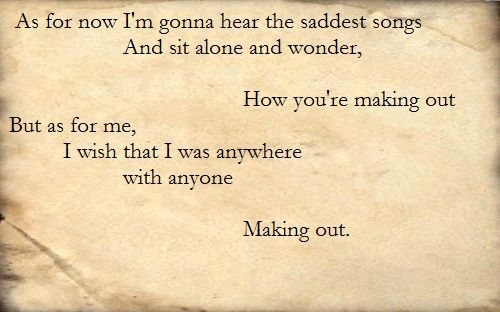 "Lyrics from ""Screaming Infidelities"" by Dashboard Confessional, a song that I can completely relate to."