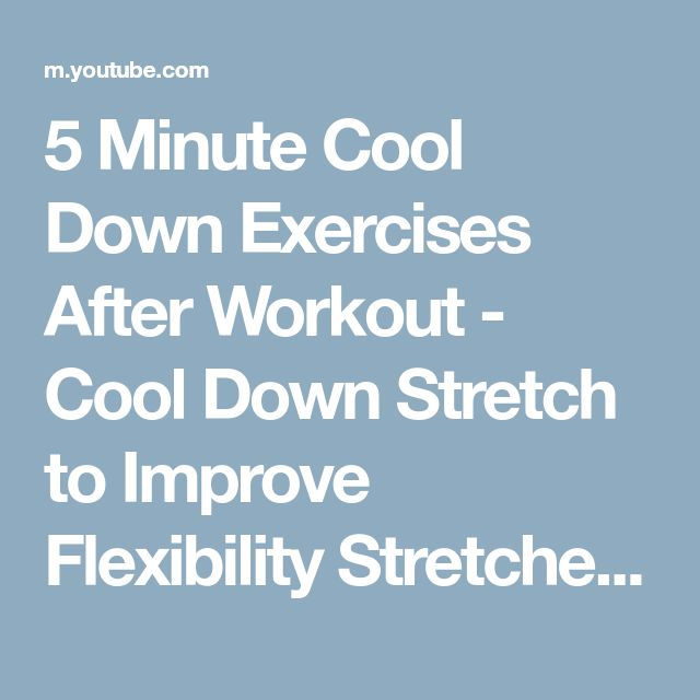 5 Minute Cool Down Exercises After Workout - Cool Down Stretch to Improve Flexibility Stretches - YouTube