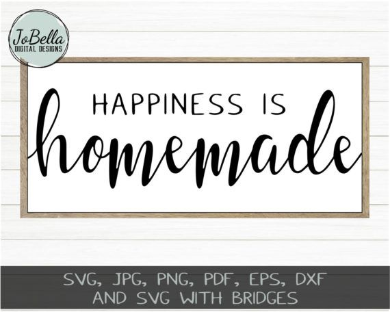 Happiness Is Homemade Svg Printable Etc Wood Signs Homemade