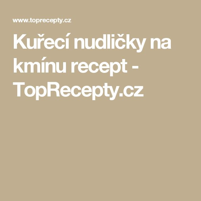 Kuřecí nudličky na kmínu recept - TopRecepty.cz