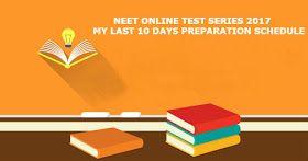 NEET online test series 2017- My last 10 days preparation schedule. #NEET2017 #NEETOnlineTestSeries2017 #NEETMockTest