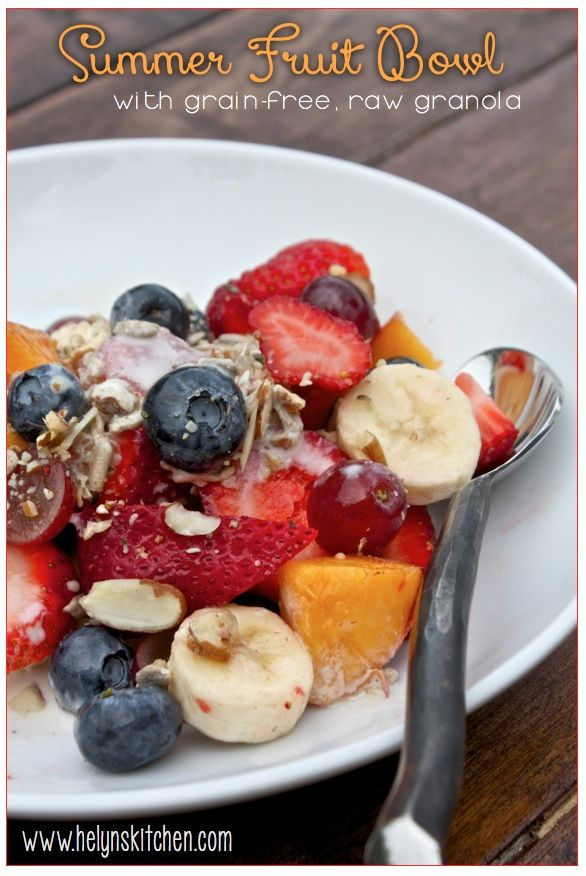 Helyn's Healthy Kitchen: Summer Fruit Bowl with Grain-free, Raw Granola