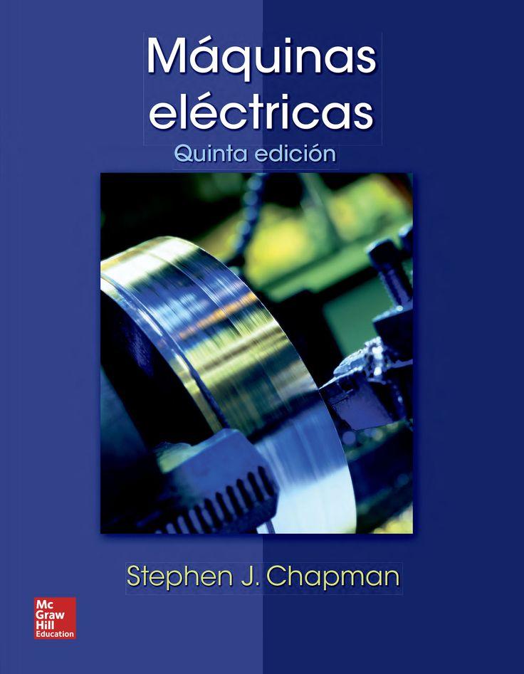 MÁQUINAS ELÉCTRICAS 5ED Autor: Stephen J. Chapman Editorial: McGraw-Hill Edición: 5 ISBN: 9786071507242 ISBN ebook: 9781456218454 Páginas: 522 Área: Arquitectura e Ingeniería Sección: Electrónica y Electrotecnia http://www.ingebook.com/ib/NPcd/IB_BooksVis?cod_primaria=1000187&codigo_libro=4297