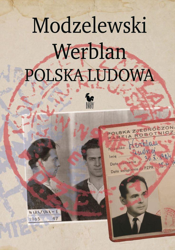 """""""Modzelewski – Werblan. Polska Ludowa"""" Karol Modzelewski and Andrzej Werblan Edited by Robert Walenciak Cover by Andrzej Barecki Published by Wydawnictwo Iskry 2017"""