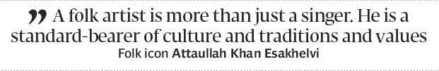 Attaullah Khan Esakhelvi on what makes him the common mans artist - The Express Tribune