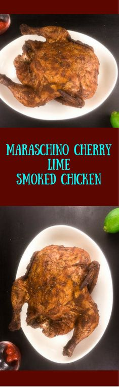 Earthy with fruity and zesty flavor high notes, this Maraschino Cherry Lime Smoked Chicken from A Sprinkling of Cayenne delights the palate and the senses. Naturally gluten free and low carb, this easy whole chicken recipe is tender and juicy on the inside and deliciously crispy on the outside. | http://asprinklingofcayenne.com