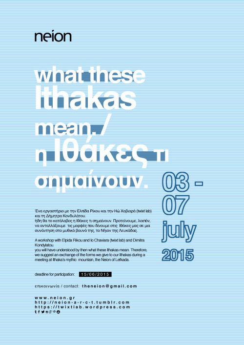what these ithakas mean. summer workshop @ neion, Lefkada GR 03-07 / 07