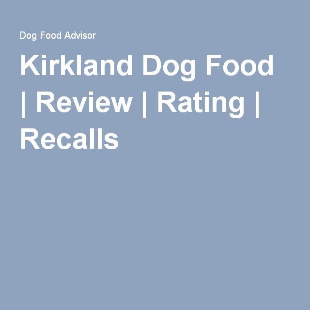 Kirkland Dog Food | Review | Rating | Recalls