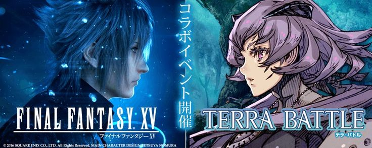 Hironobu Sakaguchi's Terra Battle Announces Final Fantasy XV Crossover Event