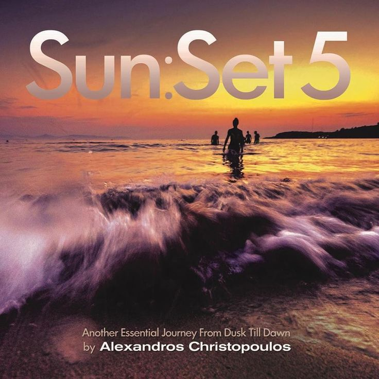 ★ Sun:Set 5 ★ COMING SOON...  Ένα μοναδικό soundtrack αφιερωμένο στις δύο πιο όμορφες στιγμές ανάμεσα στην μέρα και τη νύχτα....