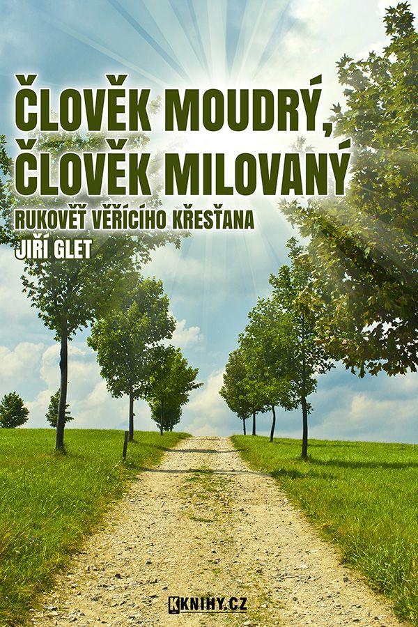 Finální titulka pro knihu Člověk moudrý, člověk milovaný Jiřího Gleta.