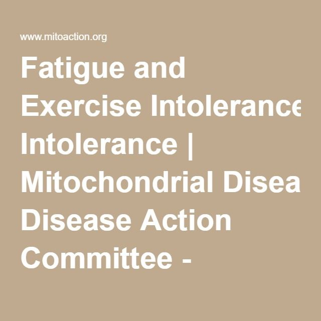Fatigue and Exercise Intolerance   Mitochondrial Disease Action Committee - MitoAction
