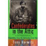 Confederates in the Attic: Dispatches from the Unfinished Civil War (Paperback)By Tony Horwitz