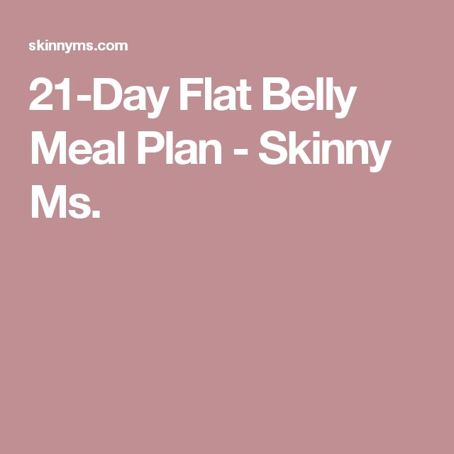 21-Day Flat Belly Meal Plan - Skinny Ms.