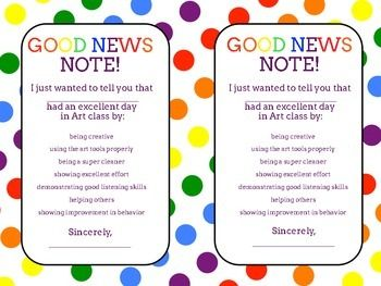Send individual notes to parents to tell them about a great day their child had in art class.  Simply print out the notes and circle the positive behaviors you saw in class.  Sign and send home for easy parent communication!  If you want to write a more specific note, print out the note with blank lines and write your own personalized message.