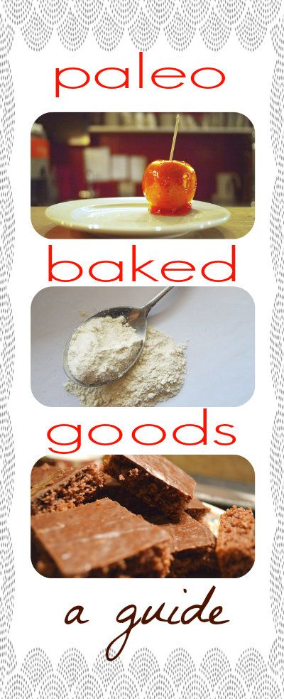 A simple guide to paleo baked goods - flours, sugars, substitutes, chocolate and more. How to convert your favorites to fit your new lifestyle.