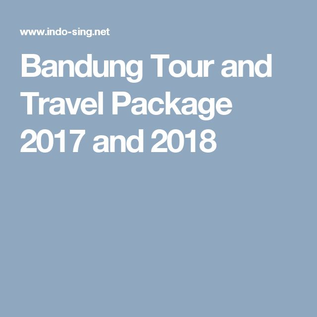 Bandung Tour and Travel Package 2017 and 2018