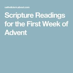Scripture Readings for the First Week of Advent