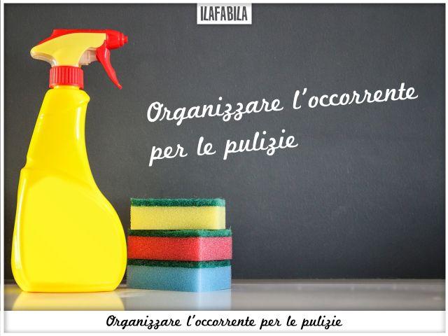 Organizzare l'occorrente per le pulizie