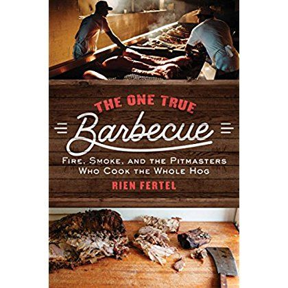 The One True Barbecue: Fire, Smoke, and the Pitmasters Who Cook the Whole Hog -- Visit the image link more details.