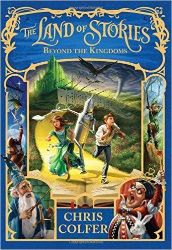 The Land of Stories: Beyond the Kingdoms: Chris Colfer: 9780316406895: Amazon.com: Books