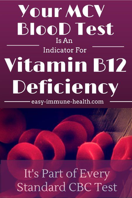 Your MCV Blood Test is an indicator for Vitamin B12 Deficiency. It's part of every MCV Blood Test. http://www.easy-immune-health.com/mcv-blood-test.html