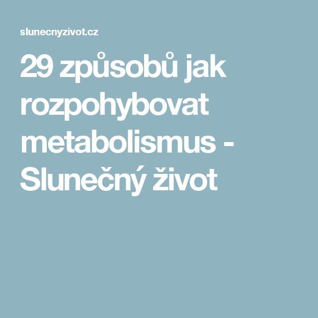 29 způsobů jak rozpohybovat metabolismus - Slunečný život