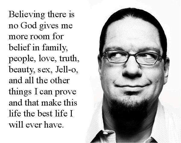 Penn Jillette on his lack of belief..