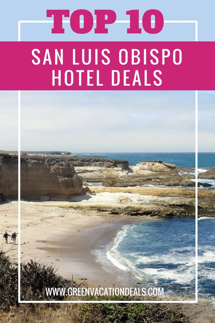 Top 10 San Luis Obispo California Hotel Deals California Travel