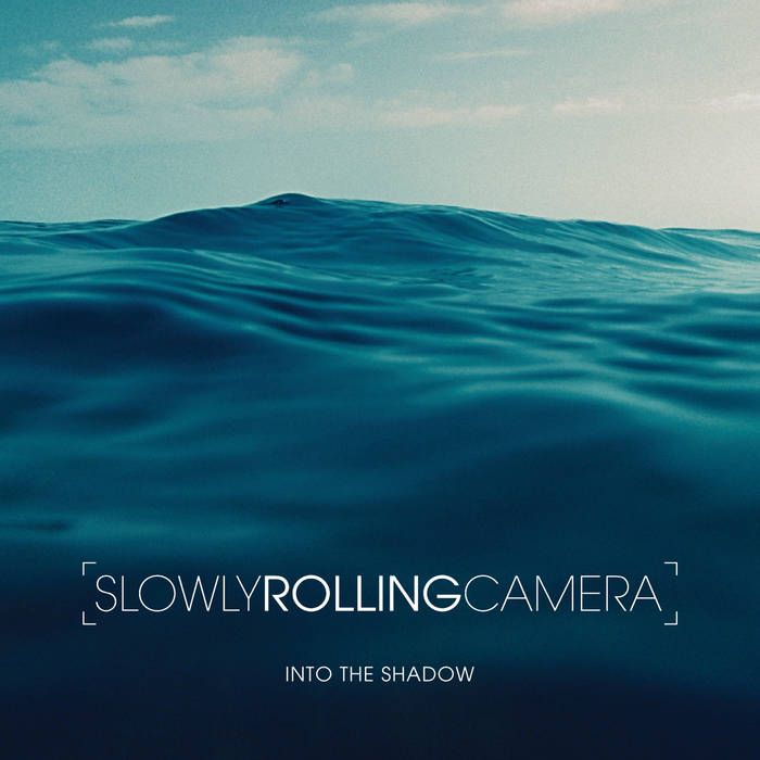 'Into the Shadow' by Slowly Rolling Camera-  Gorgeous electro soul that takes you on a journey.