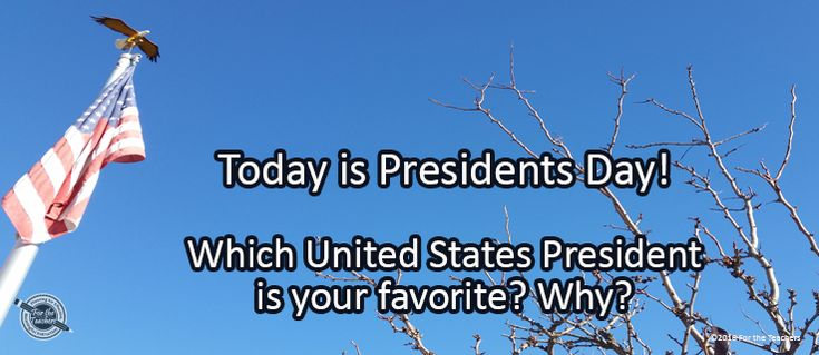 Journal/Writing Prompt for Monday, February 20, 2017: Today is Presidents Day! Which United States President is your favorite? Why?