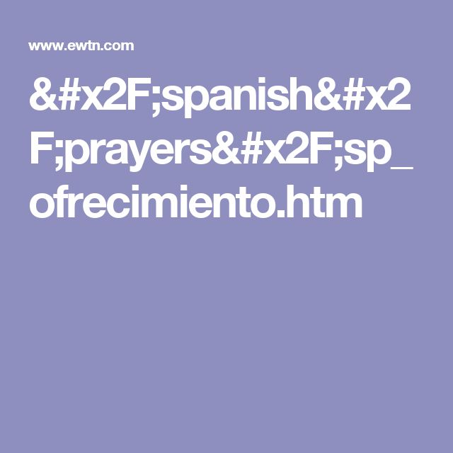 /spanish/prayers/sp_ofrecimiento.htm