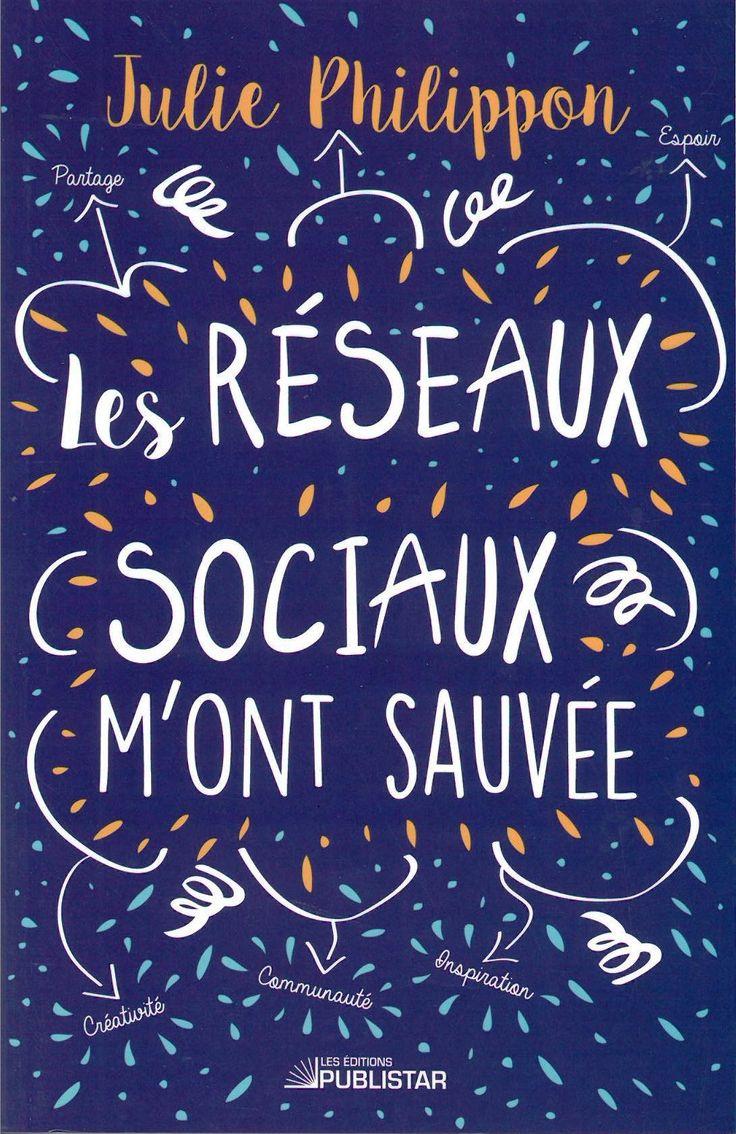 Les réseaux sociaux m'ont sauvée / Julie Philippon. Éditions Publistar