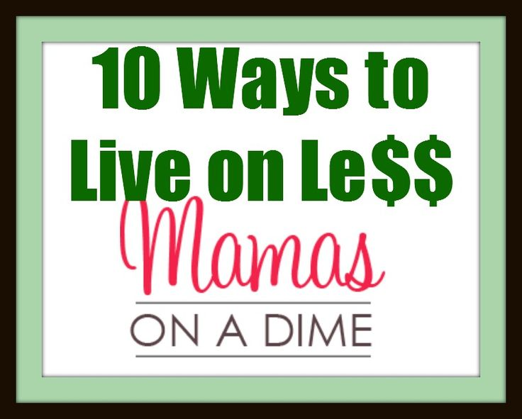 10 ways to live on less