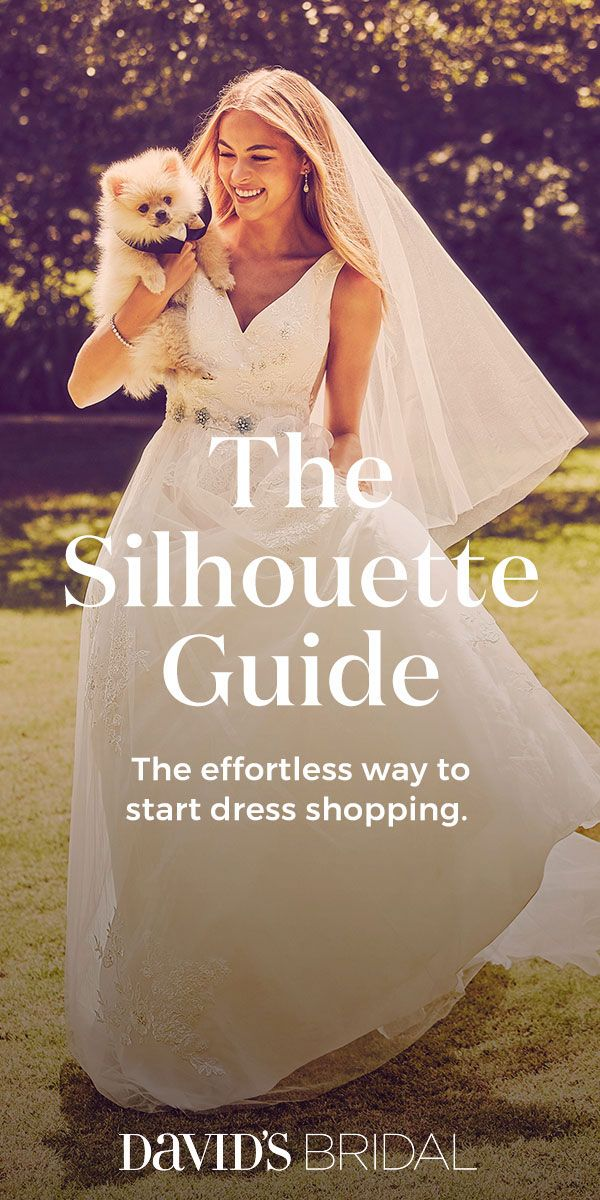 Pinpoint the wedding dress silhouette that'll bring out your best. Visit davidsbridal.com for all the details on ball gowns, A-lines, sheaths, and more.
