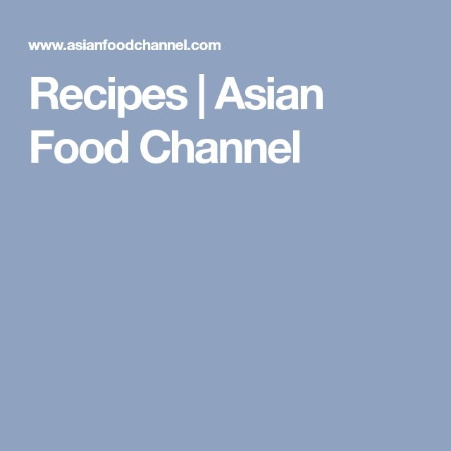 Recipes | Asian Food Channel