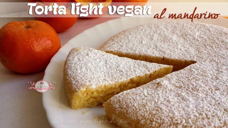Torta light vegan al mandarino (92 calorie a fetta)