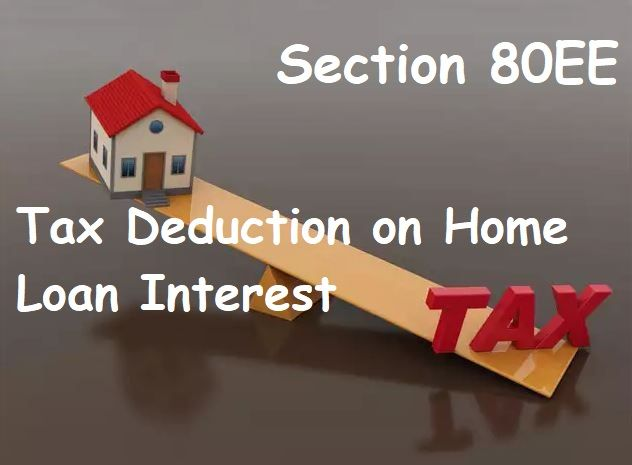 Section 80ee Tax Deduction On Home Loan Interest Tax Deductions Deduction Personal Loans